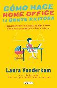 Cover-Bild zu Vanderkam, Laura: Cómo hace home office la gente exitosa / How Successful People Work from Home