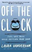 Cover-Bild zu Vanderkam, Laura: Off the Clock