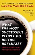 Cover-Bild zu Vanderkam, Laura: What the Most Successful People Do Before Breakfast