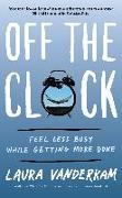 Cover-Bild zu Vanderkam, Laura: Off the Clock (eBook)