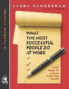 Cover-Bild zu Vanderkam, Laura: What the Most Successful People Do at Work (eBook)
