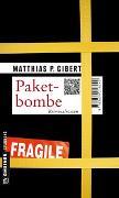 Cover-Bild zu Gibert, Matthias P.: Paketbombe