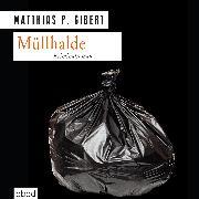 Cover-Bild zu Gibert, Matthias P.: Müllhalde (Audio Download)