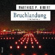 Cover-Bild zu Gibert, Matthias P.: Bruchlandung (Audio Download)