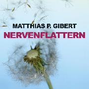 Cover-Bild zu Gibert, Matthias P.: Nervenflattern (Ungekürzt) (Audio Download)