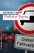 Cover-Bild zu Gibert, Matthias P.: Tödlicher Betrug (eBook)