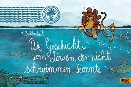 Cover-Bild zu Die Geschichte vom Löwen, der nicht schwimmen konnte (eBook) von Baltscheit, Martin