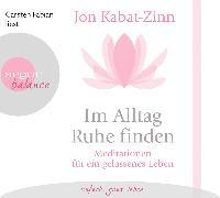 Cover-Bild zu Kabat-Zinn, Jon: Im Alltag Ruhe finden