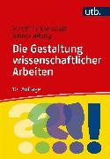 Cover-Bild zu Die Gestaltung wissenschaftlicher Arbeiten (eBook) von Karmasin, Matthias