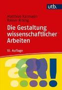 Cover-Bild zu Die Gestaltung wissenschaftlicher Arbeiten von Karmasin, Matthias