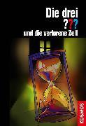 Cover-Bild zu Dittert, Christoph: Die drei ??? und die verlorene Zeit (drei Fragezeichen) (eBook)