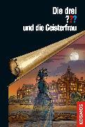 Cover-Bild zu Ruch, Andreas: Die drei ??? und die Geisterfrau (drei Fragezeichen) (eBook)