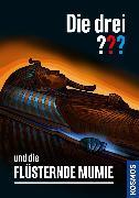 Cover-Bild zu Arthur, Robert: Die drei ??? und die flüsternde Mumie (drei Fragezeichen) (eBook)