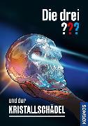 Cover-Bild zu Marx, André: Die drei ??? und der Kristallschädel