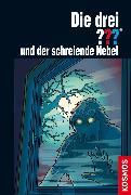 Cover-Bild zu Buchna, Hendrik: Die drei ???, und der schreiende Nebel (drei Fragezeichen) (eBook)
