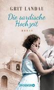 Cover-Bild zu Landau, Grit: Die sardische Hochzeit