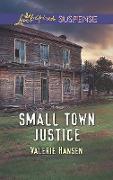 Cover-Bild zu Hansen, Valerie: Small Town Justice (Mills & Boon Love Inspired Suspense) (eBook)