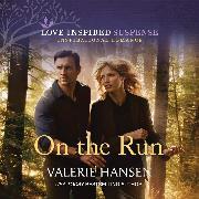 Cover-Bild zu Hansen, Valerie: On the Run - Emergency Responders, Book 3 (Unabridged) (Audio Download)