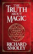 Cover-Bild zu The Truth About Magic (eBook) von Smoley, Richard