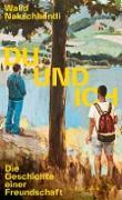 Cover-Bild zu Du und ich - Die Geschichte einer Freundschaft (eBook) von Nakschbandi, Walid