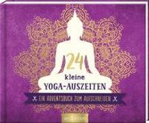 Cover-Bild zu 24 kleine Yoga-Auszeiten - Ein Adventsbuch zum Aufschneiden