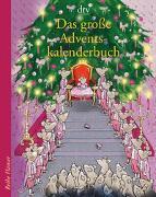 Cover-Bild zu Stohner, Anu: Das große Adventskalenderbuch, Die Weihnachtsmäuse und die Prinzessin, die schon alles hatte