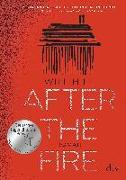 Cover-Bild zu Hill, Will: After the Fire - Nominiert für den Deutschen Jugendliteraturpreis 2021