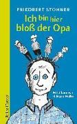 Cover-Bild zu Stohner, Friedbert: Ich bin hier bloß der Opa