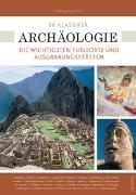 Cover-Bild zu Korn, Wolfgang: 50 Klassiker Archäologie