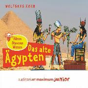 Cover-Bild zu Korn, Wolfgang: Das alte Ägypten - hören, staunen, wissen (Ungekürzt) (Audio Download)