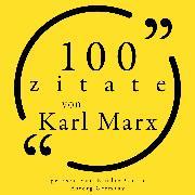 Cover-Bild zu Marx, Karl: 100 Zitate von Karl Marx (Audio Download)