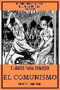 Cover-Bild zu Engels, Friedrich: 3 Libros para Conocer El Comunismo (eBook)