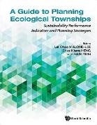 Cover-Bild zu Malone-Lee, Lai Choo (Hrsg.): Guide to Planning Ecological Townships, A: Sustainability Performance Indicators and Planning Strategies