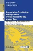 Cover-Bild zu Segmentation, Classification, and Registration of Multi-modality Medical Imaging Data (eBook) von Shusharina, Nadya (Hrsg.)