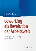Cover-Bild zu Coworking als Revolution der Arbeitswelt (eBook) von Werther, Simon (Hrsg.)