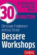 Cover-Bild zu 30 Minuten Bessere Workshops von Friedemann, Christiane