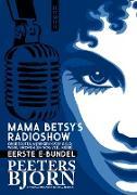 Cover-Bild zu Mama Betsy's Radioshow Eerste E-bundel (eBook) von Peeters, Bjorn