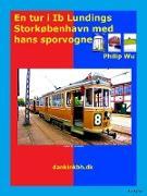 Cover-Bild zu En tur i Ib Lundings Storkøbenhavn med hans sporvogne (eBook) von Wu, Philip