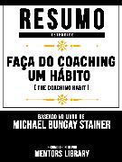 Cover-Bild zu Resumo Estendido: Faça Do Coaching Um Hábito (The Coaching Habit) (eBook) von Library, Mentors