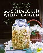 Cover-Bild zu Seiser, Katharina: So schmecken Wildpflanzen (eBook)