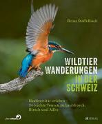 Cover-Bild zu Wildtier-Wanderungen in der Schweiz von Staffelbach, Heinz