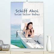 Cover-Bild zu Küffer Photography, Janine: Schiff Ahoi - Swiss Sailor BabesCH-Version (Premium, hochwertiger DIN A2 Wandkalender 2022, Kunstdruck in Hochglanz)