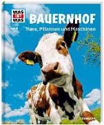 Cover-Bild zu Hackbarth, Annette: WAS IST WAS Band 117 Bauernhof. Tiere, Pflanzen und Maschinen