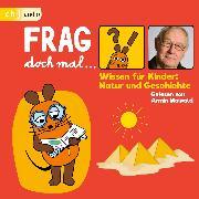Cover-Bild zu Flessner, Bernd: Frag doch mal . die Maus! Wissen für Kinder: Natur und Geschichte (Audio Download)