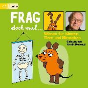 Cover-Bild zu Flessner, Bernd: Frag doch mal . die Maus! Wissen für Kinder: Tiere und Menschen (Audio Download)