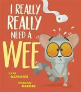 Cover-Bild zu Newson, Karl: I Really, Really Need a Wee!