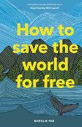 Cover-Bild zu How to Save the World For Free
