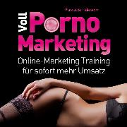 Cover-Bild zu Voll Porno Marketing (Audio Download) von Schildknecht, Pascal