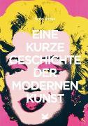 Cover-Bild zu Eine kurze Geschichte der modernen Kunst