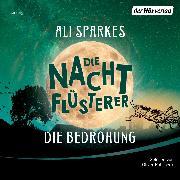 Cover-Bild zu Die Nachtflüsterer - Die Bedrohung (Audio Download) von Sparkes, Ali